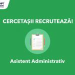 Apel angajare: Asistent Administrativ